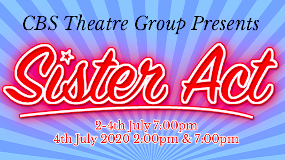 CBS Theatre Group Group Presents Sister Act 2-4th July 7.00pm 4th July 2020 2.00pm and 7.00pm