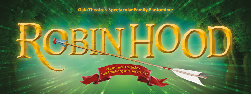 Robin Hood - Gala Theatre's spectacular family pantomime - written and directed by Neil Armstrong and Paul Hartley